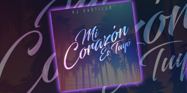 Aj Castillo Drops Hot New Summer Track Mi Corazón Es Tuyo