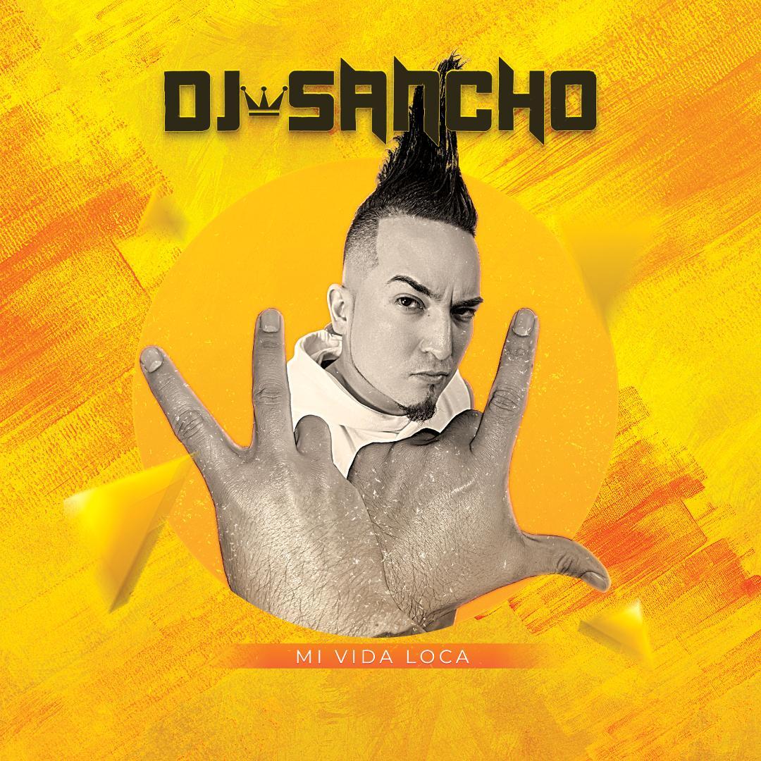 DJ Sancho drops latest single 'Mi Vida Loca' [AUDIO